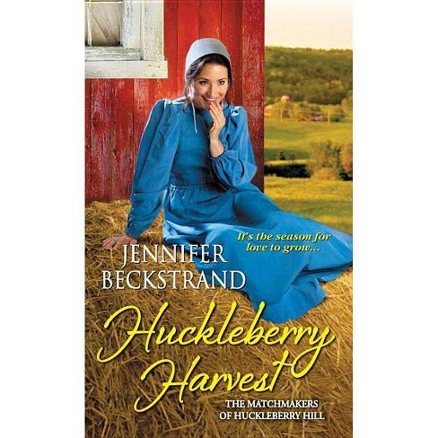 Huckleberry Harvest - (Matchmakers of Huckleberry Hill) by  Jennifer Beckstrand (Paperback) - image 1 of 1
