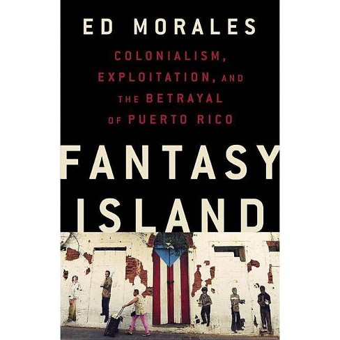 Fantasy Island - by  Ed Morales (Hardcover) - image 1 of 1