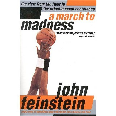 A March to Madness - by  John Feinstein (Paperback)