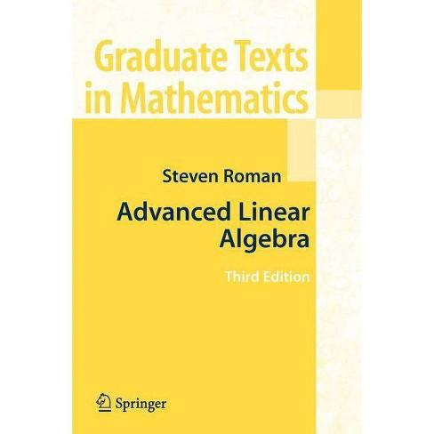 Advanced Linear Algebra - (Graduate Texts in Mathematics) 3 Edition by  Steven Roman (Paperback) - image 1 of 1