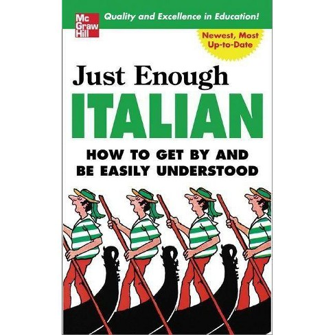 Just Enough Italian - (Just Enough Phrasebook) 2 Edition by  D L Ellis (Paperback) - image 1 of 1