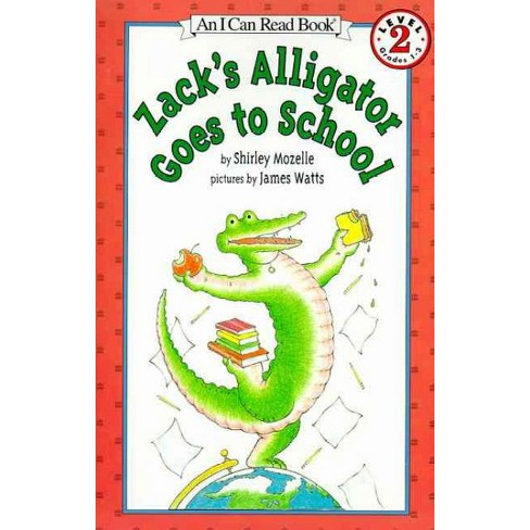 Zack's Alligator Goes to School - (I Can Read Books (Harper Paperback)) by  Shirley Mozelle (Paperback) - image 1 of 1