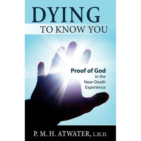 Dying to Know You - by  P M H Atwater (Paperback) - image 1 of 1