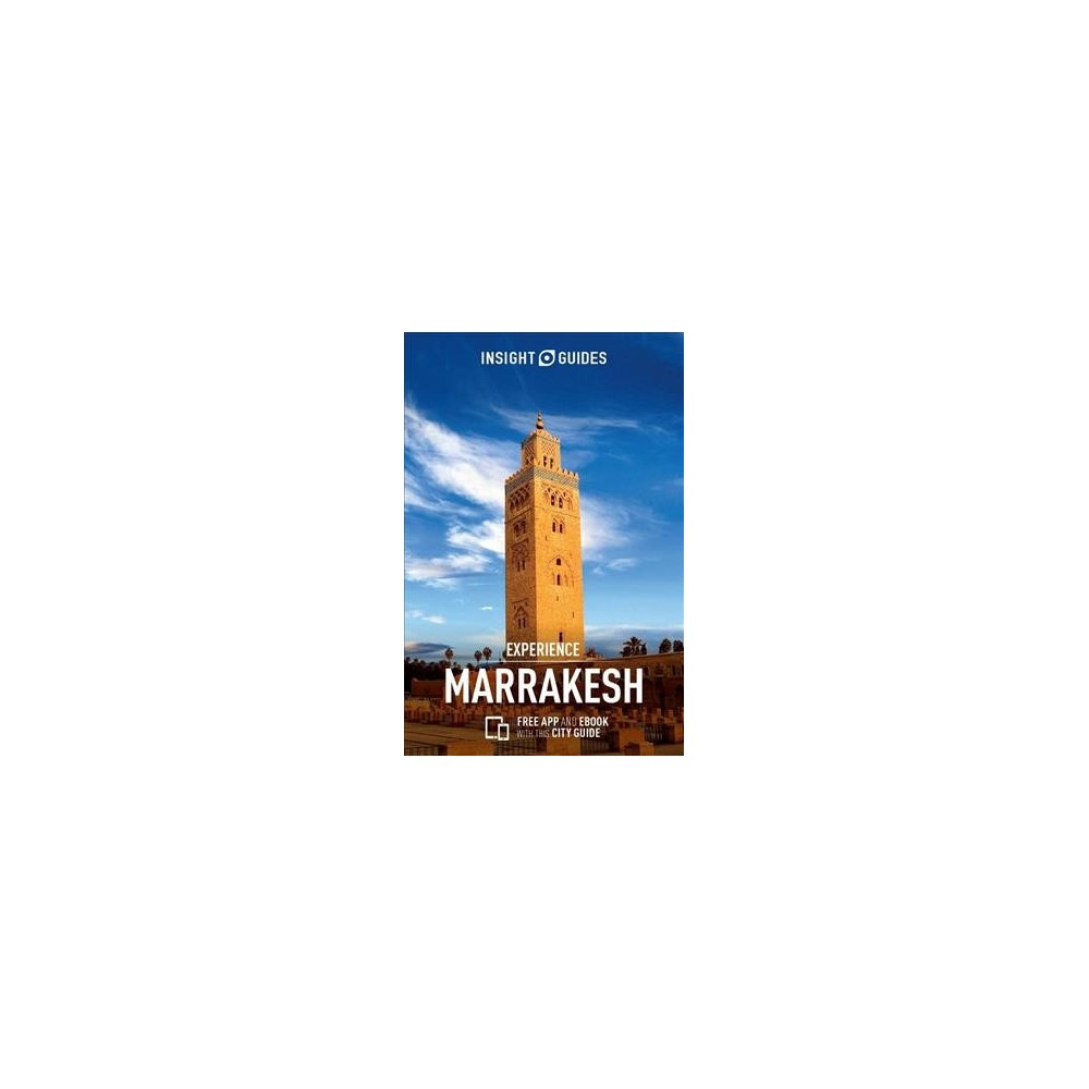 Insight Guides Experience Marrakesh - by Tatiana Wilde (Paperback)
