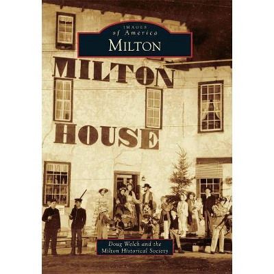 Milton - by  Doug Welch (Paperback)