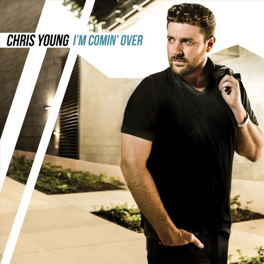 Chris Young- I'm Comin' Over