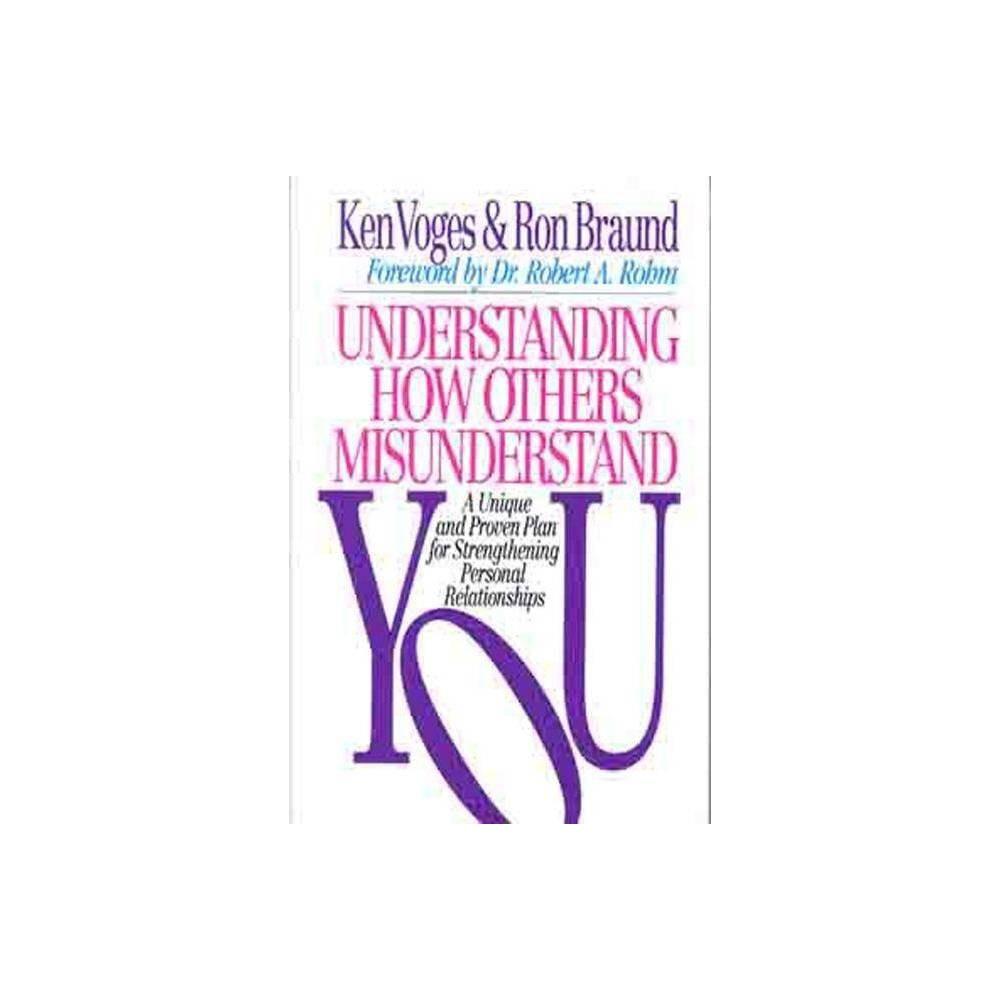 Understanding How Others Misunderstand You By Ken Voges Ron Braund Paperback