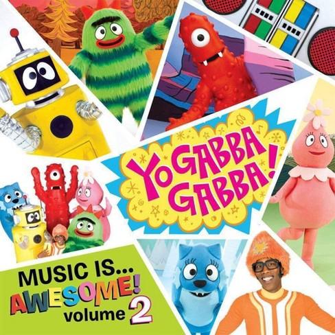 Yo Gabba Gabba! - Music Is...Awesome!, Vol. 2 (CD) - image 1 of 2