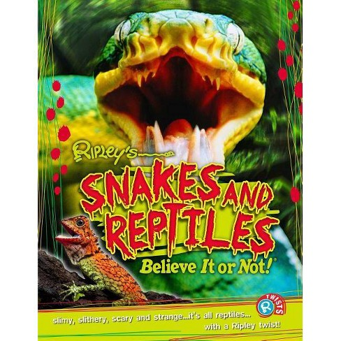 Ripley Twists: Snakes & Reptiles - (Hardcover) - image 1 of 1