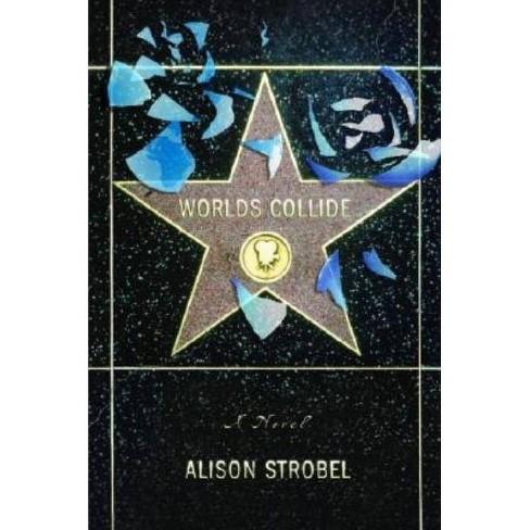 Worlds Collide - by  Alison Strobel (Paperback) - image 1 of 1