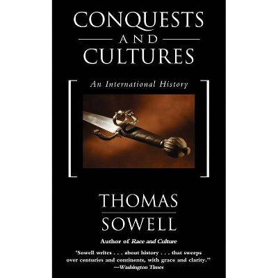 Conquests and Cultures - by  Thomas Sowell (Paperback)
