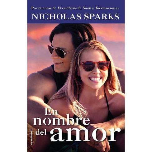 En Nombre del Amor (Movie Tie In) - by  Nicholas Sparks (Paperback) - image 1 of 1