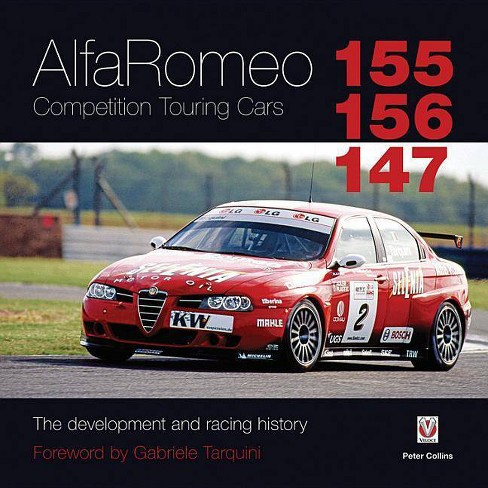 Alfa Romeo 155/156/147 Competition Touring Cars - by  Peter Collins (Hardcover) - image 1 of 1