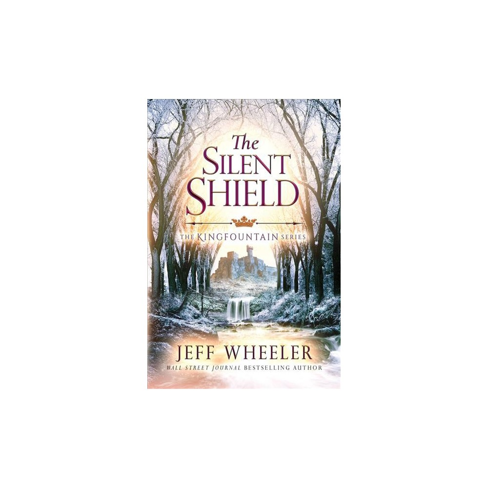 Silent Shield - (Kingfountain) by Jeff Wheeler (Paperback)