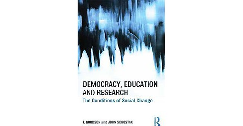 Democracy, Education and Research : The Conditions of Social Change -  1 (Paperback) - image 1 of 1