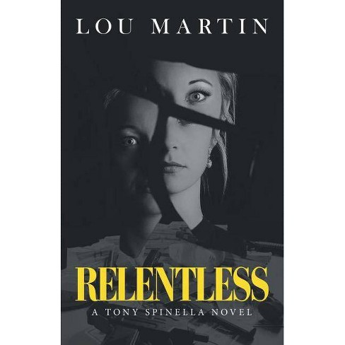 Relentless - by  Lou Martin (Paperback) - image 1 of 1