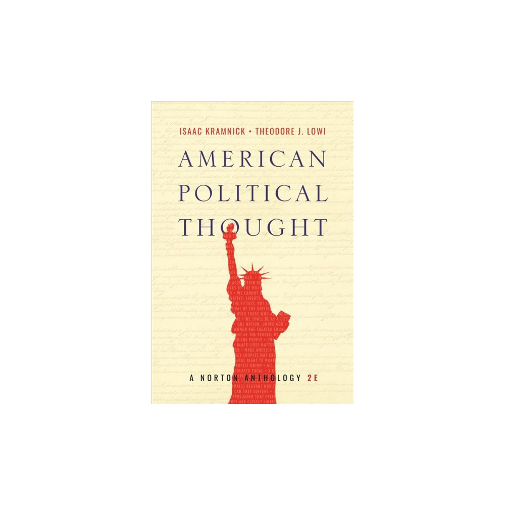 American Political Thought : A Norton Anthology - 2 by Isaac Kramnick & Theodore J. Lowi (Paperback)