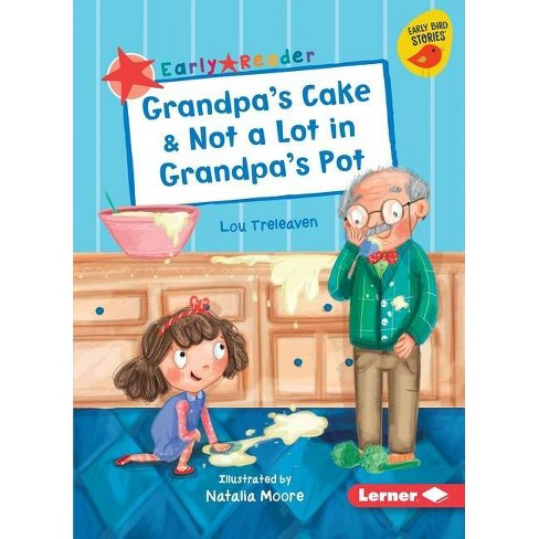 Grandpa's Cake & Not a Lot in Grandpa's Pot - (Early Bird Readers -- Red (Early Bird Stories (Tm))) - image 1 of 1