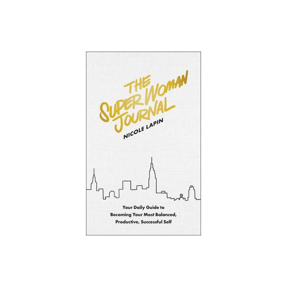 The Super Woman Journal - by Nicole Lapin (Hardcover)