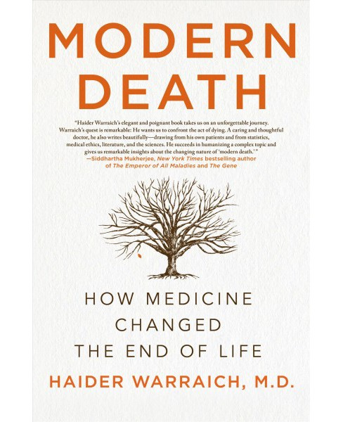 Modern Death : How Medicine Changed the End of Life (Hardcover) (M.D. Haider Warraich) - image 1 of 1