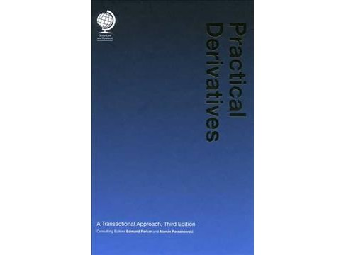 Practical Derivatives : A Transactional Approach (Hardcover) (Edmund Parker & Marcin Perzanowski) - image 1 of 1