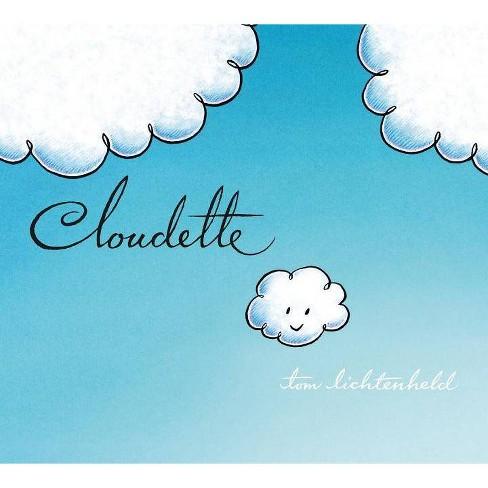 Cloudette - by  Tom Lichtenheld (Board_book) - image 1 of 1