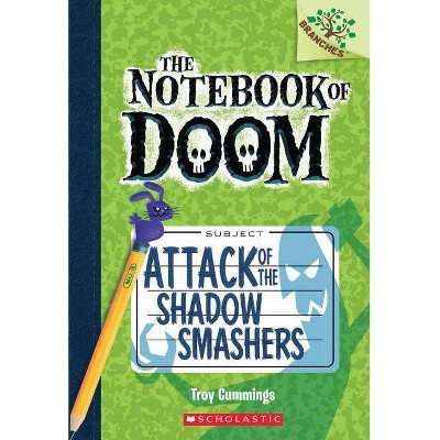 Attack of the Shadow Smashers: A Branches Book (the Notebook of Doom #3), 3 - by  Troy Cummings (Paperback)