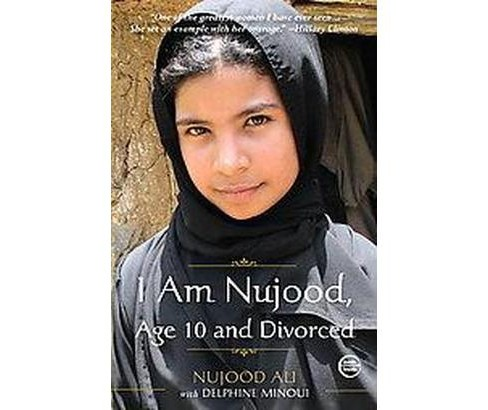 I Am Nujood, Age 10 and Divorced (Paperback) by Nujood Ali - image 1 of 1