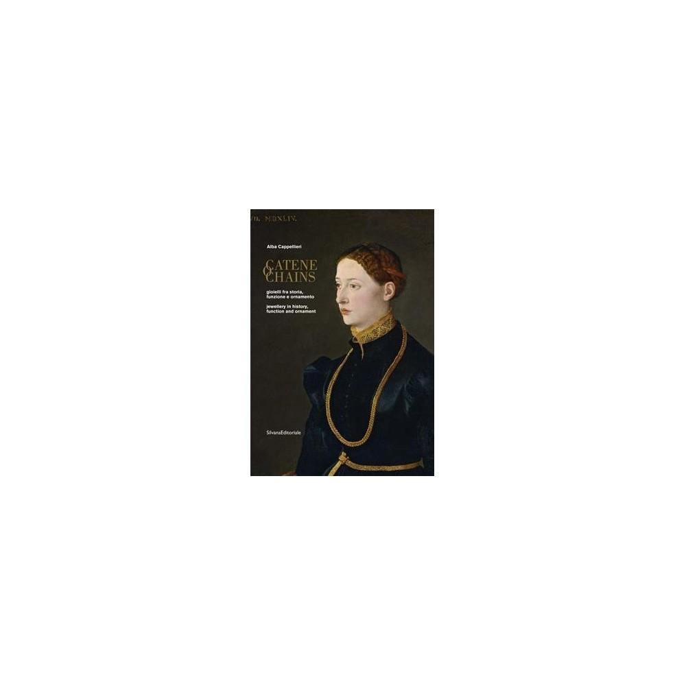 Catene / Chains : Gioielli fra storia, funzione e Oonamento / Jewellery in history, function and