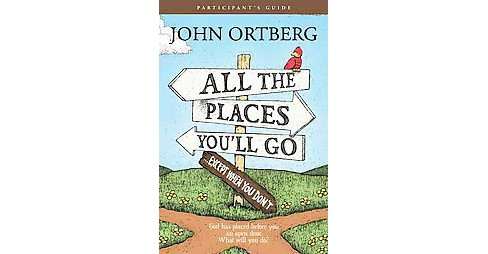 All the Places to Go... How Will You Know? Participant's Guide : God Has Placed Before You an Open Door. - image 1 of 1