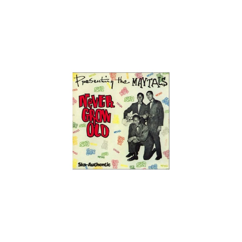 Maytals - Never Grow Old (CD)