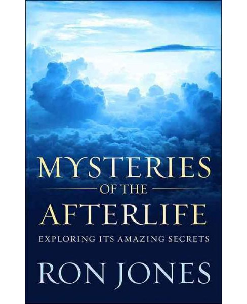 Mysteries of the Afterlife (Paperback) (Jones Ron) - image 1 of 1