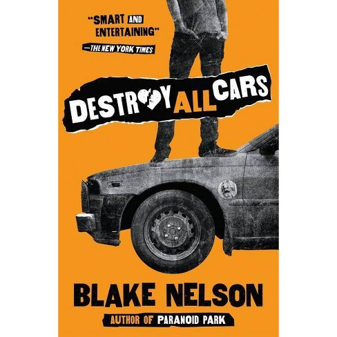 Destroy All Cars - by  Blake Nelson (Paperback) - image 1 of 1