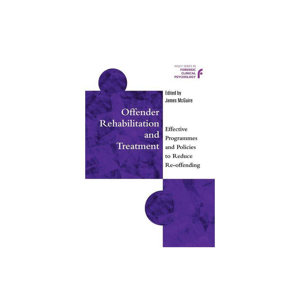 Offender Rehabilitation And Treatment Wiley Forensic Clinical Psychology By James Mcguire Paperback