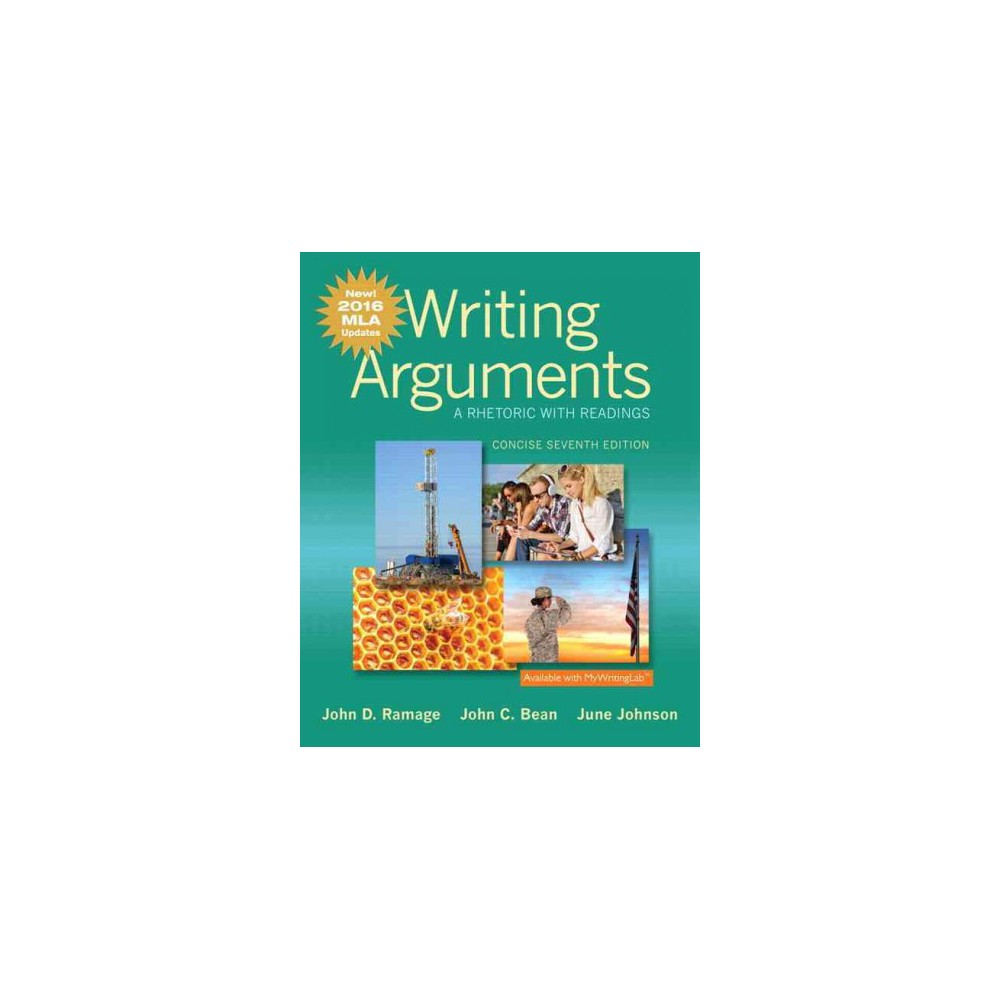 Writing Arguments : A Rhetoric with Readings: 2016 Mla Updates (Concise) (Paperback) (John D. Ramage)