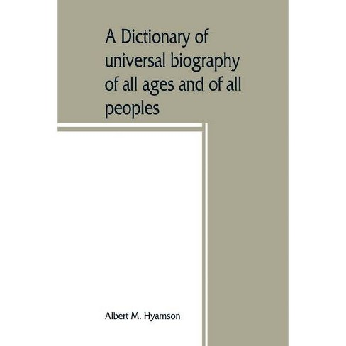 A dictionary of universal biography of all ages and of all peoples - by  Albert M Hyamson (Paperback) - image 1 of 1
