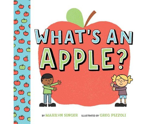 What's an Apple? (Hardcover) (Marilyn Singer) - image 1 of 1