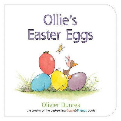 Ollie's Easter Eggs ( Gossie and Friends Board Books) - by Olivier Dunrea (Board Book)