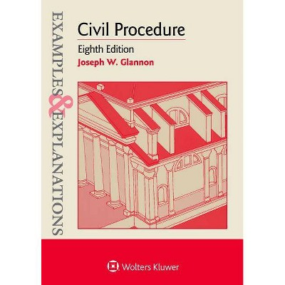 Examples & Explanations for Civil Procedure - 8th Edition by  Joseph W Glannon (Paperback)