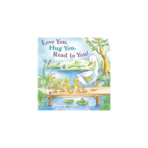 Love You, Hug You, Read to You! - by  Tish Rabe (Board_book) - image 1 of 1