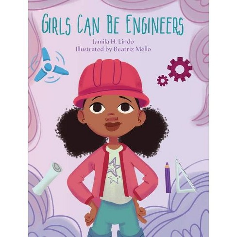 Girls Can Be Engineers - by  Jamila H Lindo (Hardcover) - image 1 of 1