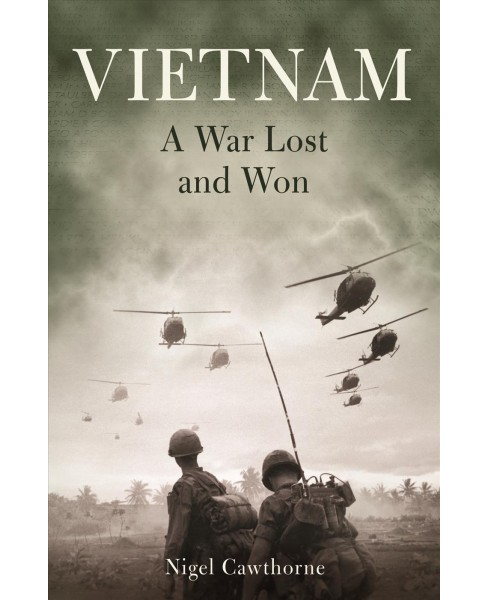 Vietnam : A War Lost and Won (Reprint) (Paperback) (Nigel Cawthorne) - image 1 of 1