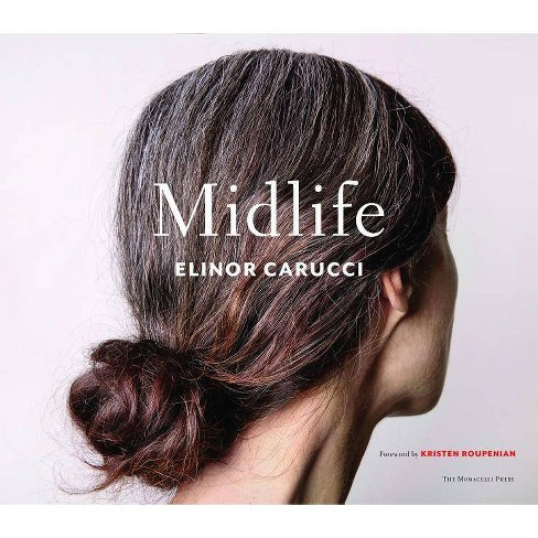 Midlife - by  Elinor Carucci (Hardcover) - image 1 of 1