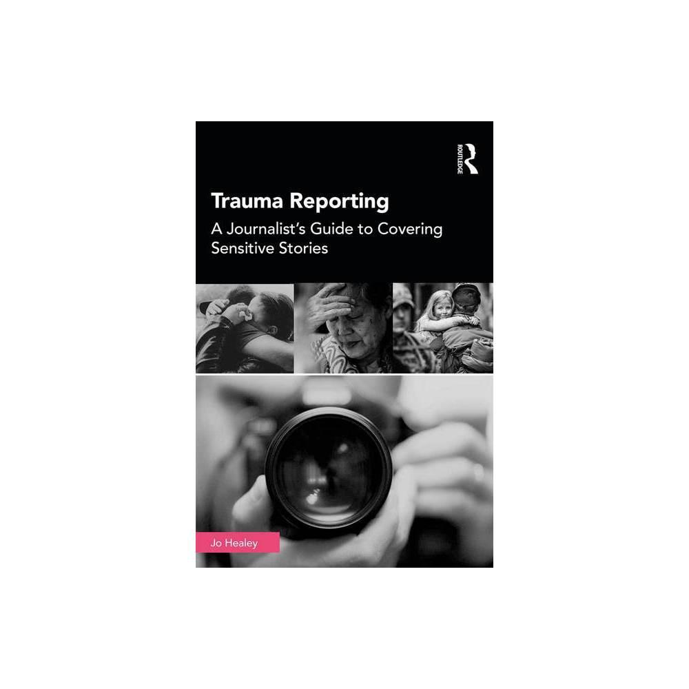 Trauma Reporting By Jo Healey Paperback
