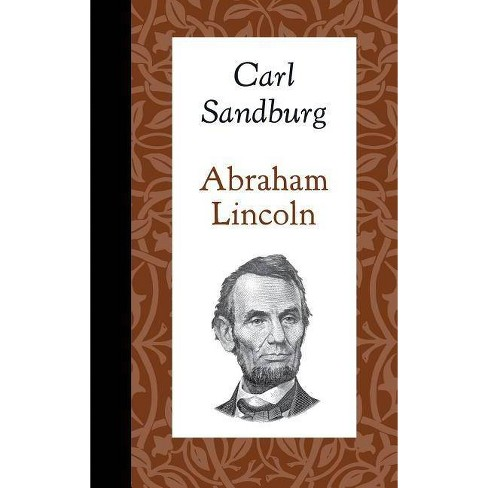 Abraham Lincoln - (American Roots) by  Carl Sandburg (Hardcover) - image 1 of 1