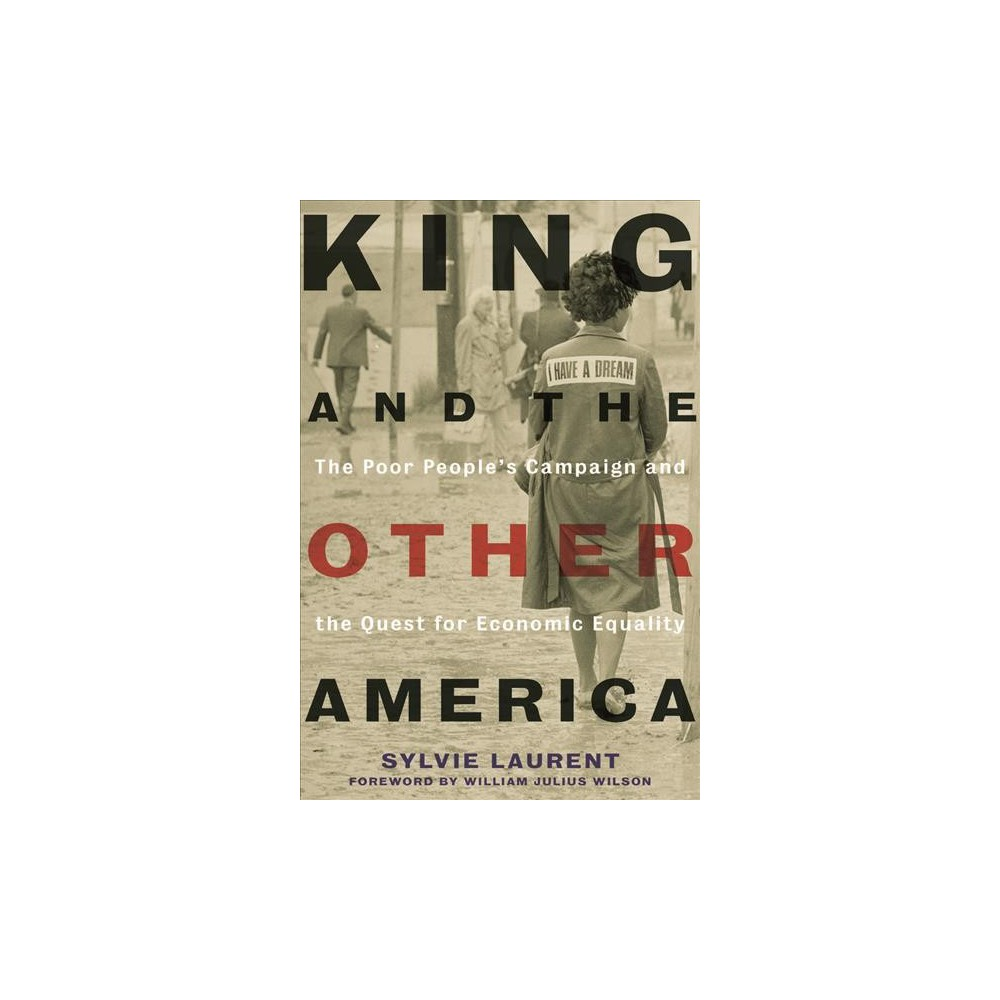 King and the Other America : The Poor People's Campaign and the Quest for Economic Equality