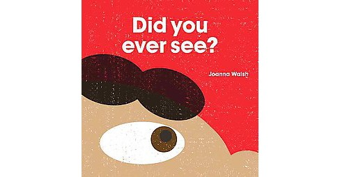 Did You Ever See? (School And Library) (Joanna Walsh) - image 1 of 1