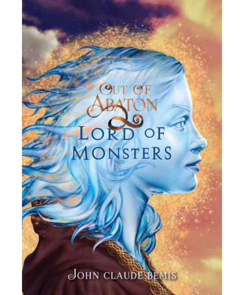 Lord of Monsters -  (Out of Abaton) by John Claude Bemis (Hardcover) - image 1 of 1