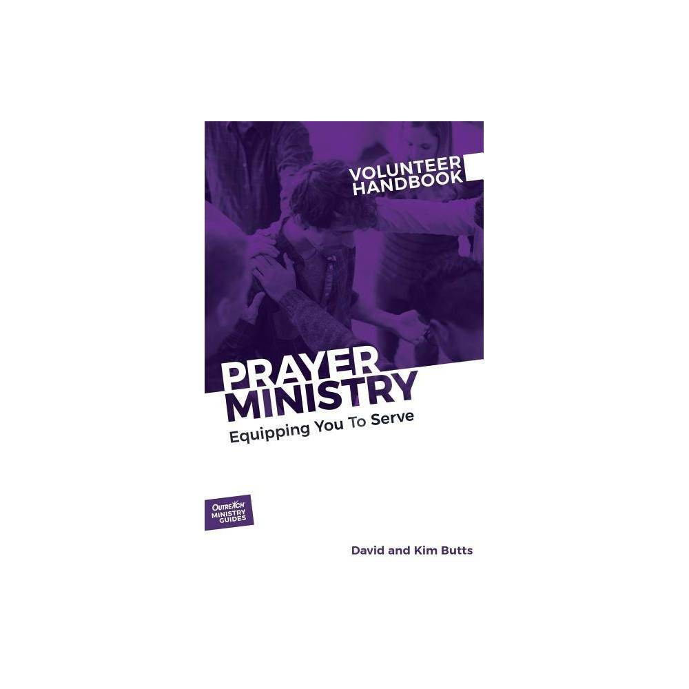 Prayer Ministry Volunteer Handbook Outreach Ministry Guides By Outreach Paperback