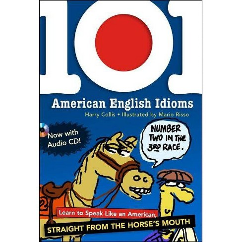 101 American English Idioms W/Audio CD - 2 Edition by  Harry Collis (Mixed media product) - image 1 of 1